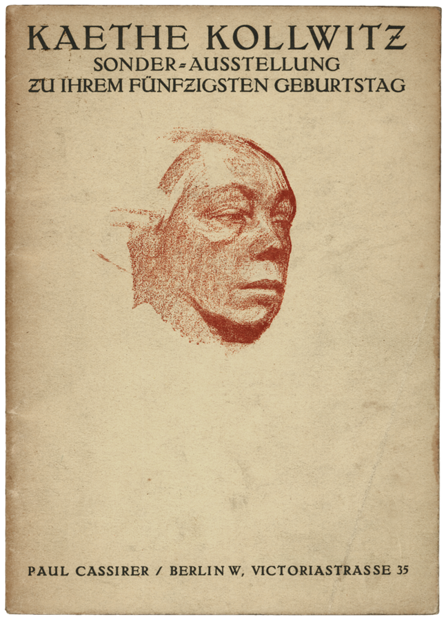 Cover image of the Käthe Kollwitz Exhibition catalogue on the occasion of her 50th birthday at the Paul Cassirer Gallery, Berlin, 1917, Cologne Kollwitz Collection © Käthe Kollwitz Museum Köln