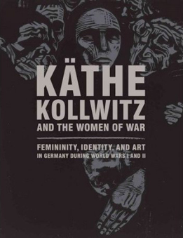 Käthe Kollwitz and the Women of War
